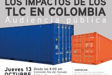 Jueves 13 de octubre, Audiencia Pública: Impacto de los TLC en Colombia