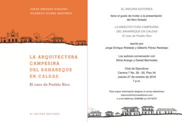 Senador Robledo presenta su ultimo libro en coautoría con Gonzalo Flórez La Arquitectura Campesina del Bahareque en Caldas, el caso de Pueblo Rico